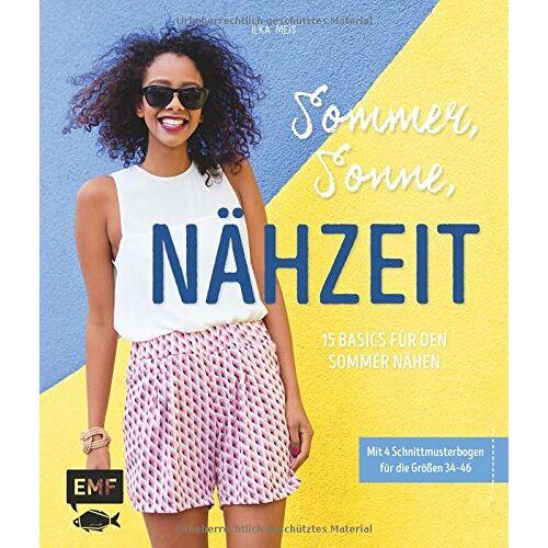 Ilka Meis - Sommer, Sonne, Nähzeit - 15 Basics für den Sommer nähen: Mit Schnittmusterbogen für die Größen 34-46 - Preis vom 11.06.2021 04:46:58 h