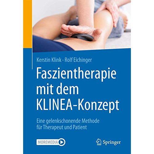 Kerstin Klink - Faszientherapie mit dem KLINEA-Konzept: Eine gelenkschonende Methode für Therapeut und Patient - Preis vom 15.10.2021 04:56:39 h