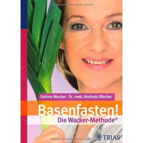 Sabine Wacker - Basenfasten! Die Wacker-Methode - Preis vom 09.06.2021 04:47:15 h