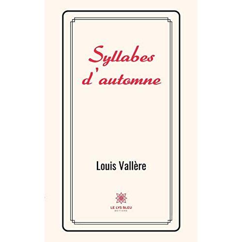 Louis Vallère - Syllabes d'automne - Preis vom 15.06.2021 04:47:52 h