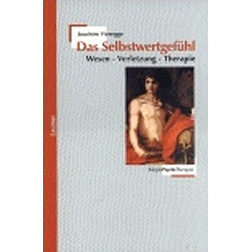 Joachim Vieregge - Das Selbstwertgefühl: Wesen - Verletzung - Therapie - Preis vom 23.09.2021 04:56:55 h