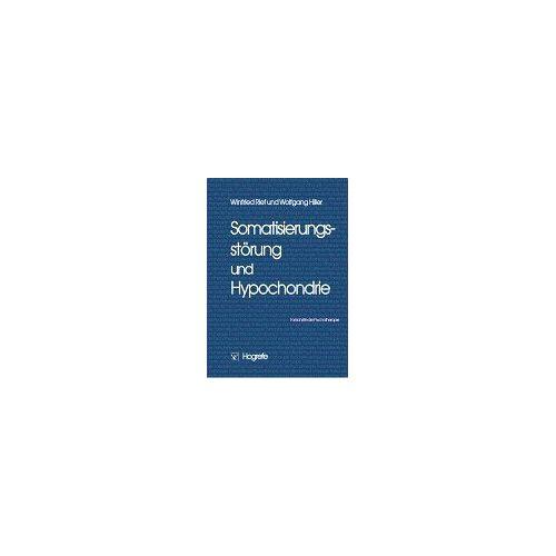 Winfried Rief - Somatisierungsstörung und Hypochondrie - Preis vom 31.07.2021 04:48:47 h
