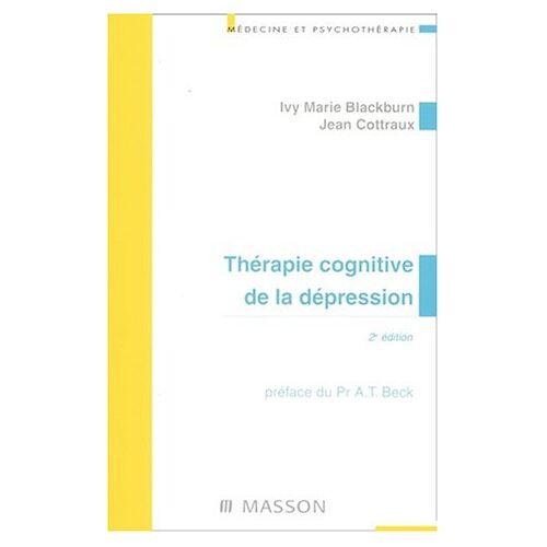 Jean Cottraux - Thérapie cognitive de la dépression. 2ème édition (Medecine et Psy) - Preis vom 10.09.2021 04:52:31 h