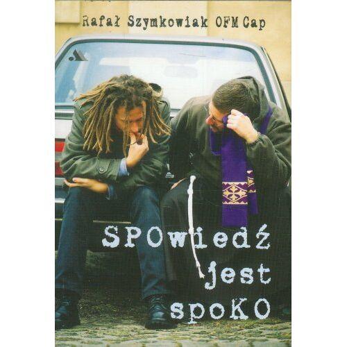 Rafał Szymkowiak OFMCap - Spowiedz jest spoko - Preis vom 16.06.2021 04:47:02 h
