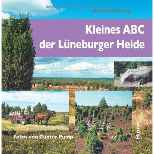 Roland Pump - Kleines ABC der Lüneburger Heide - Preis vom 17.06.2021 04:48:08 h