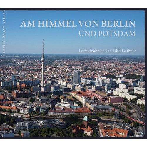 - Am Himmel von Berlin und Potsdam. Luftaufnahmen - Preis vom 21.06.2021 04:48:19 h