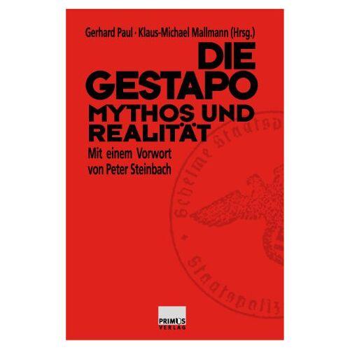 Gerhard Paul - Die Gestapo - Mythos und Realität. - Preis vom 20.06.2021 04:47:58 h