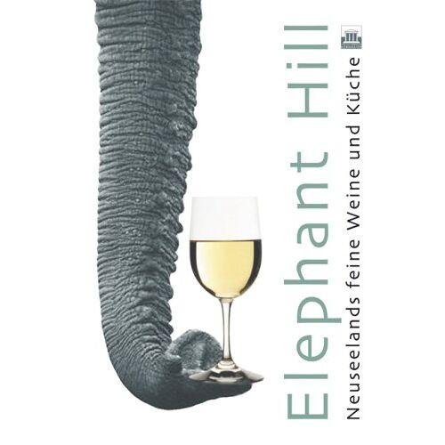 Evert Kornmayer - Elephant Hill: Neuseelands feine Weine und Küche - Preis vom 09.06.2021 04:47:15 h