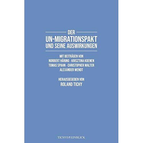 Roland Tichy - Der UN-Migrationspakt und seine Auswirkungen - Preis vom 03.05.2021 04:57:00 h