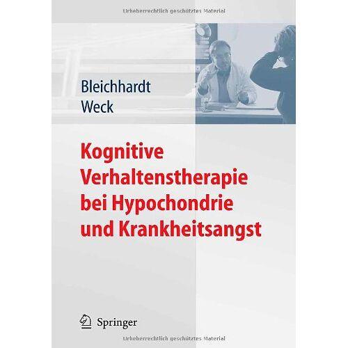 Gaby Bleichhardt - Kognitive Verhaltenstherapie bei Hypochondrie und Krankheitsangst - Preis vom 31.07.2021 04:48:47 h