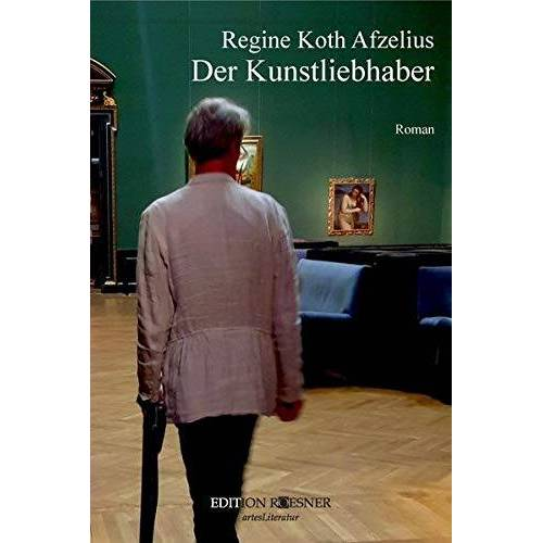 Regine Koth Afzelius - Der Kunstliebhaber - Preis vom 09.06.2021 04:47:15 h