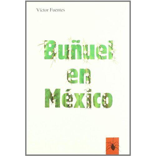Víctor Fuentes - Buñuel en México - Preis vom 19.06.2021 04:48:54 h