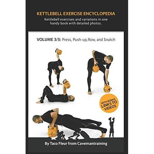 Taco Fleur - Kettlebell Exercise Encyclopedia VOL. 3: Kettlebell press, push-up, row, and snatch exercise variations - Preis vom 21.06.2021 04:48:19 h
