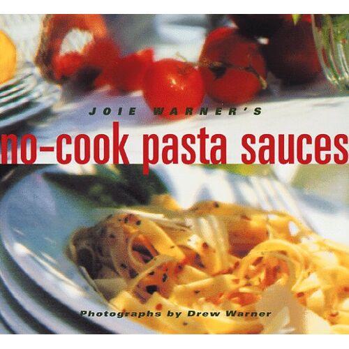 Joie Warner - Joie Warner's No-Cook Pasta Sauces - Preis vom 27.07.2021 04:46:51 h