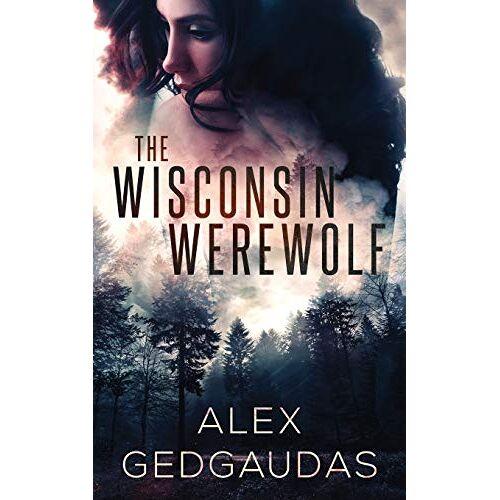 Alex Gedgaudas - The Wisconsin Werewolf - Preis vom 26.07.2021 04:48:14 h