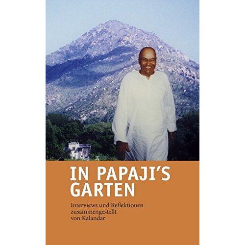 Kalandar Schießl - In Papaji's Garten: Interviews und Reflektionen - Preis vom 09.06.2021 04:47:15 h