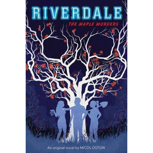 Micol Ostow - The Maple Murders (Riverdale, Book 3) (Riverdale 3) - Preis vom 22.06.2021 04:48:15 h