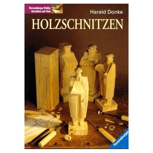Harald Donke - Holzschnitzen - Preis vom 14.06.2021 04:47:09 h