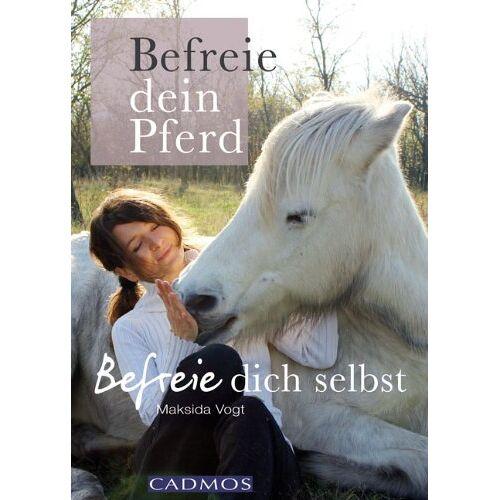 Maksida Vogt - Befreie Dein Pferd - befreie Dich selbst - Preis vom 19.06.2021 04:48:54 h
