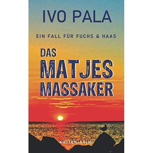 Ivo Pala - Ein Fall für Fuchs & Haas: Das Matjesmassaker - Krimi - Preis vom 14.06.2021 04:47:09 h