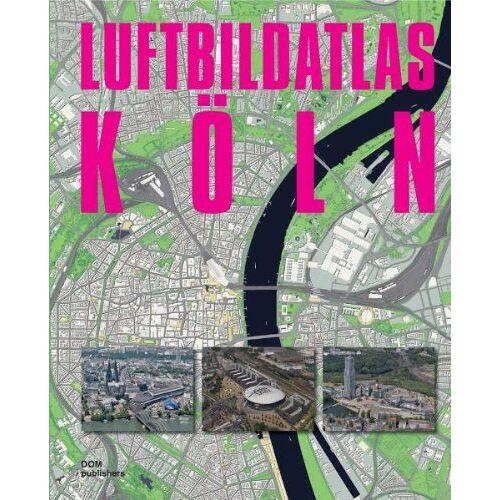 Philipp Meuser - Luftbildatlas Köln - Preis vom 15.06.2021 04:47:52 h