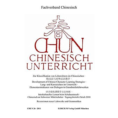 Fachverband Chinesisch e.V. - CHUN: Chinesisch Unterricht, Bd. 26 / 2011 - Preis vom 19.06.2021 04:48:54 h