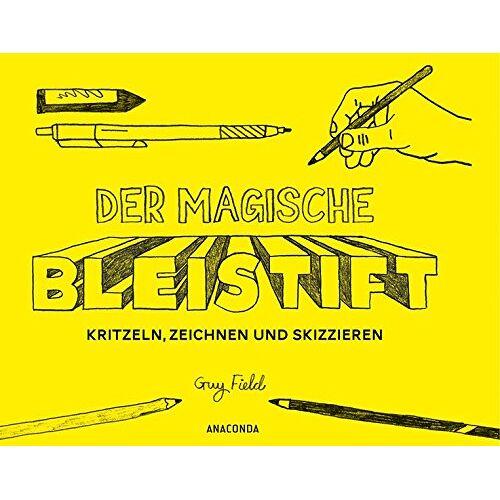 Guy Field - Der magische Bleistift: Zeichnen, kritzeln, skizzieren - Preis vom 20.09.2021 04:52:36 h