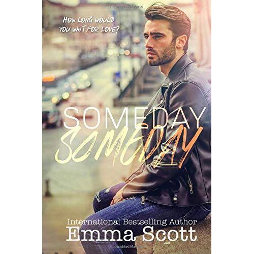 Emma Scott - Someday, Someday - Preis vom 09.06.2021 04:47:15 h