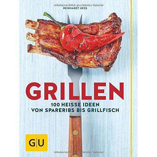 Reinhardt Hess - Grillen: 100 heiße Ideen von Spareribs bis Grillfisch (GU Themenkochbuch) - Preis vom 11.06.2021 04:46:58 h