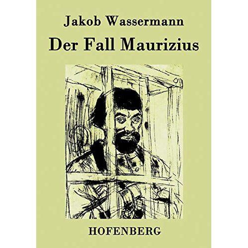 Jakob Wassermann - Der Fall Maurizius - Preis vom 11.06.2021 04:46:58 h