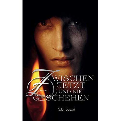 Sasori, S. B. - Zwischen jetzt und nie geschehen - Preis vom 13.06.2021 04:45:58 h
