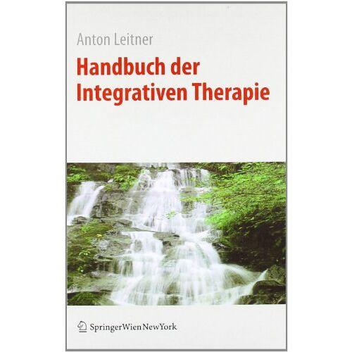 Anton Leitner - Handbuch der Integrativen Therapie - Preis vom 30.07.2021 04:46:10 h
