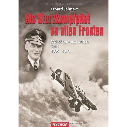 Erhard Jähnert - Als Sturzkampfpilot an allen Fronten Mal oben - mal unten Teil I 1935-1943: Als Sturzkampfpilot an allen Fronten 1935-1943 - Preis vom 22.06.2021 04:48:15 h
