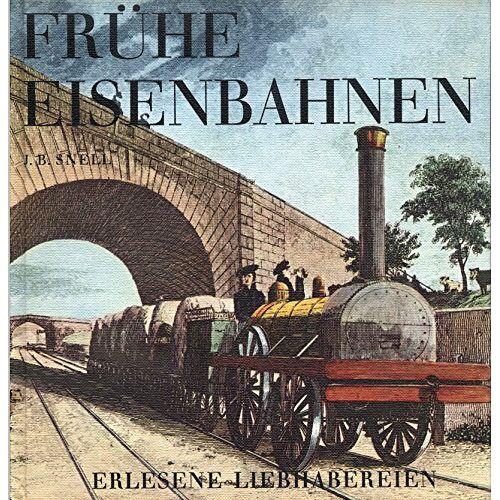 - Frühe Eisenbahnen. Erlesene Liebhabereien - Preis vom 25.07.2021 04:48:18 h