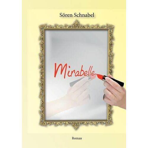 Sören Schnabel - Mirabelle: Roman - Preis vom 18.06.2021 04:47:54 h