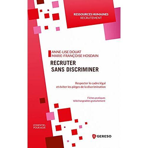 - Recruter sans discriminer: Respecter le cadre légal et éviter les pièges de la discrimination - Preis vom 14.06.2021 04:47:09 h
