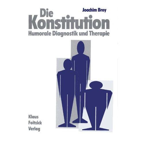 Joachim Broy - Die Konstitution. Humorale Diagnostik und Therapie - Preis vom 23.09.2021 04:56:55 h