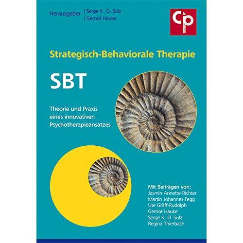 Sulz, Serge K. D. - Strategisch-Behaviorale Therapie SBT: Theorie und Praxis eines innovativen Psychotherapieansatzes - Preis vom 22.07.2021 04:48:11 h