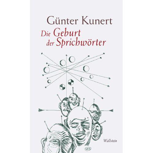 Günter Kunert - Die Geburt der Sprichwörter - Preis vom 22.06.2021 04:48:15 h