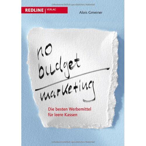 Alois Gmeiner - No-Budget-Marketing: Die besten Werbemittel für leere Kassen - Preis vom 17.06.2021 04:48:08 h