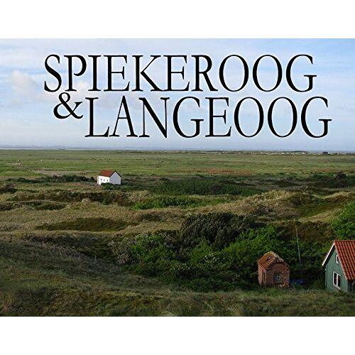 Stefan Werner - Spiekeroog und Langeoog - Ein Bildband - Preis vom 18.06.2021 04:47:54 h