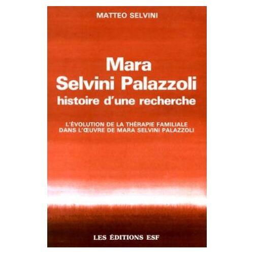 Selvini M - Mara selvini : histoire d'une recherche (Sciences Humaines) - Preis vom 11.06.2021 04:46:58 h