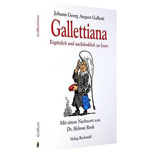 Johann Georg August Galletti - GALLETTIANA - Ergötzlich und nachdenklich zu lesen - Preis vom 15.06.2021 04:47:52 h