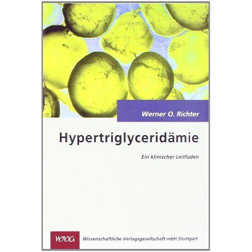 Richter, Werner O - Hypertriglyceridämie: Ein klinischer Leitfaden - Preis vom 15.06.2021 04:47:52 h