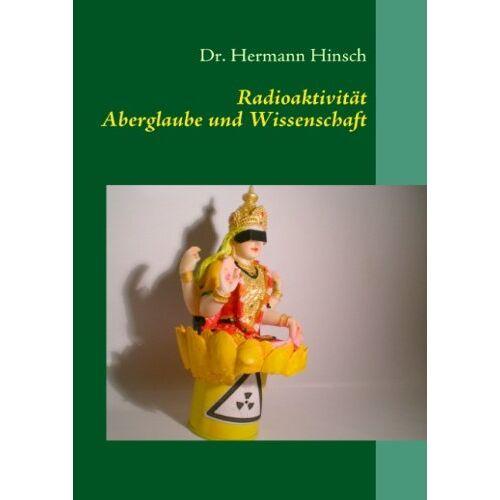 Hermann Hinsch - Radioaktivität - Aberglaube und Wissenschaft - Preis vom 11.06.2021 04:46:58 h