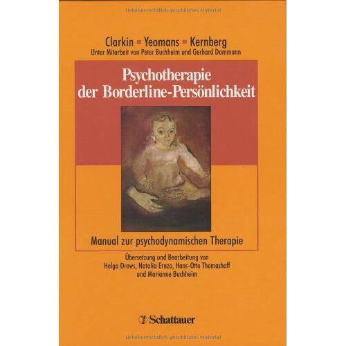 Clarkin, John F. - Psychotherapie der Borderline-Persönlichkeit. Manual zur Transference-Focused Psychotherapy (TFP) - Preis vom 02.08.2021 04:48:42 h