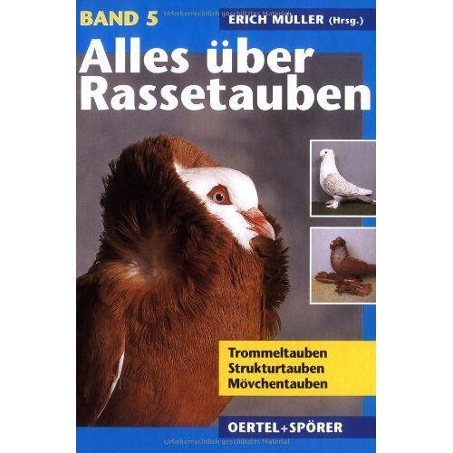 Erich Müller - Alles über Rassetauben, Bd. 5, Trommeltauben, Strukturtauben, Mövchentauben - Preis vom 21.06.2021 04:48:19 h
