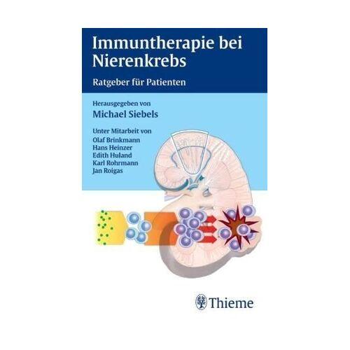 Michael Siebels - Immuntherapie bei Nierenkrebs. Ratgeber für Patienten - Preis vom 12.10.2021 04:55:55 h