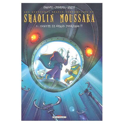 David Chauvel - Shaolin Moussaka, Tome 2 : Contre le grand Poukrass !! (Divers) - Preis vom 12.09.2021 04:56:52 h