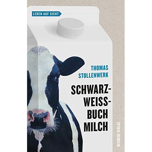 Thomas Stollenwerk - Schwarzweißbuch Milch (Leben auf Sicht) - Preis vom 13.06.2021 04:45:58 h